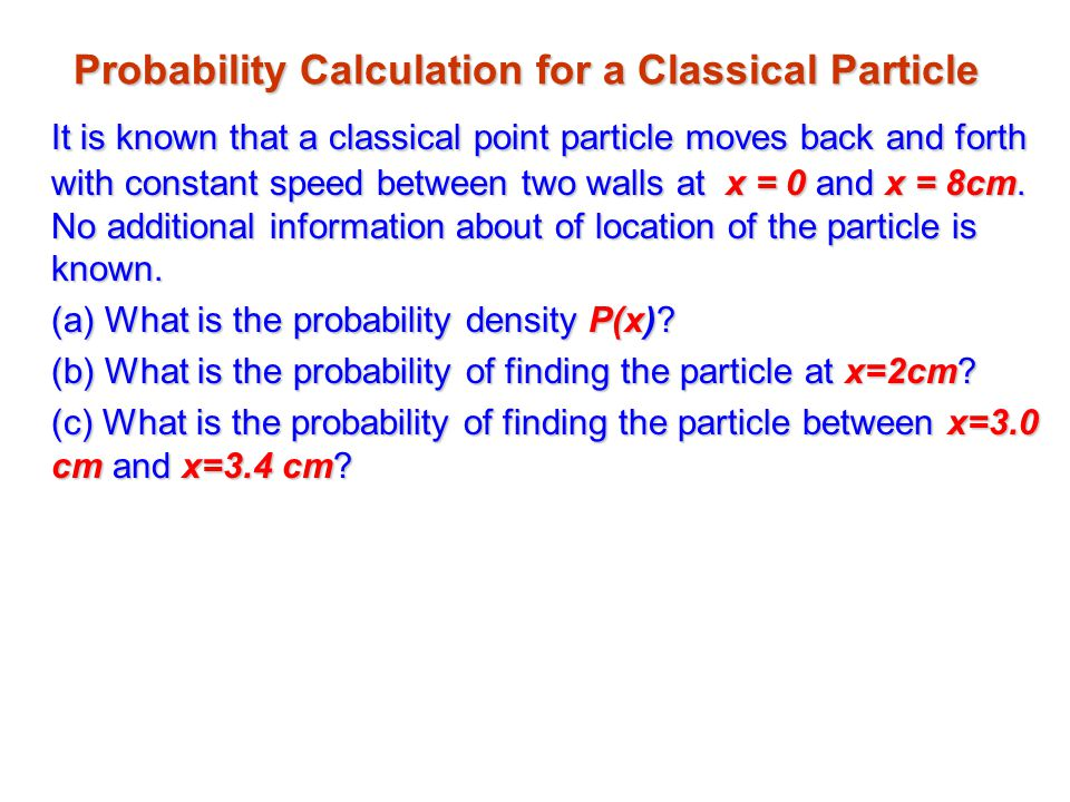 Probability Calculation for a Classical Particle