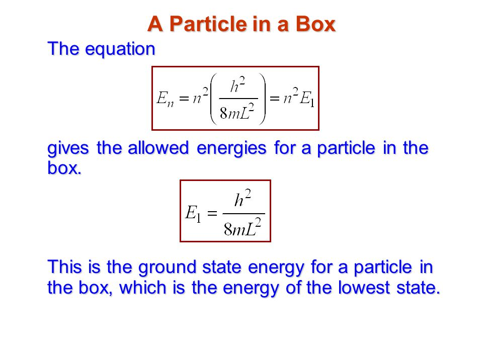 A Particle in a Box The equation