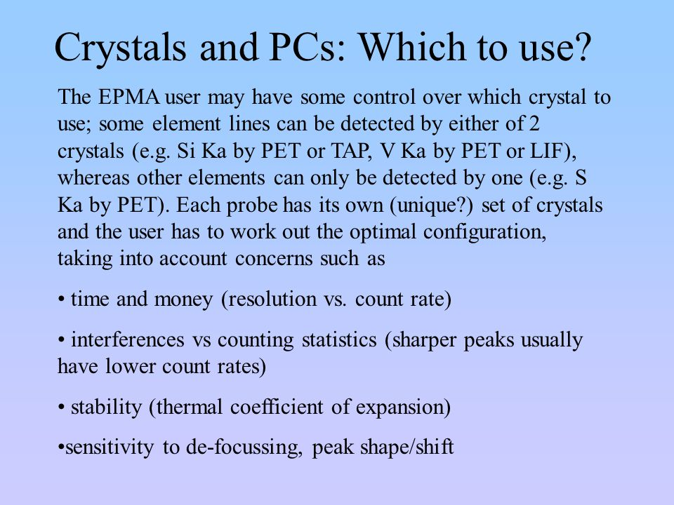 Crystals and PCs: Which to use