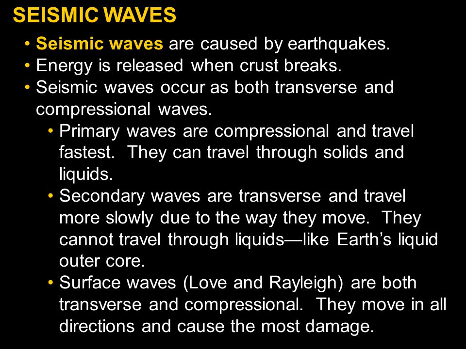 SEISMIC WAVES Seismic waves are caused by earthquakes.