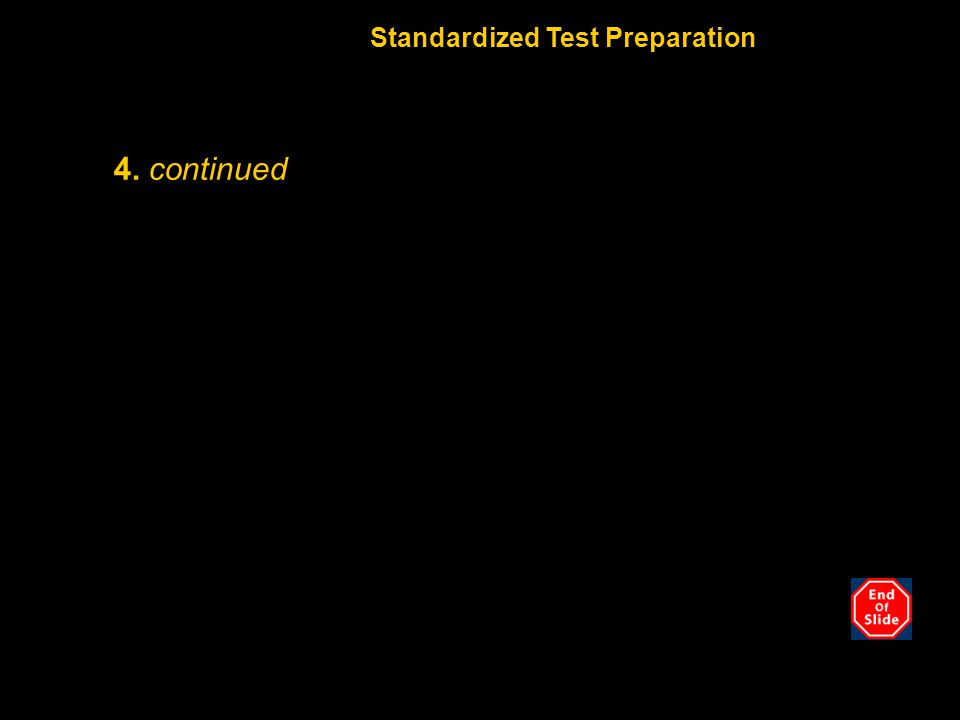 Chapter 10 4. continued Standardized Test Preparation