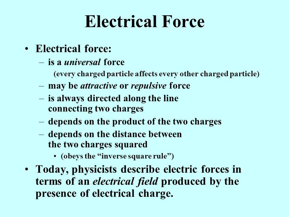Electrical Force Electrical force: