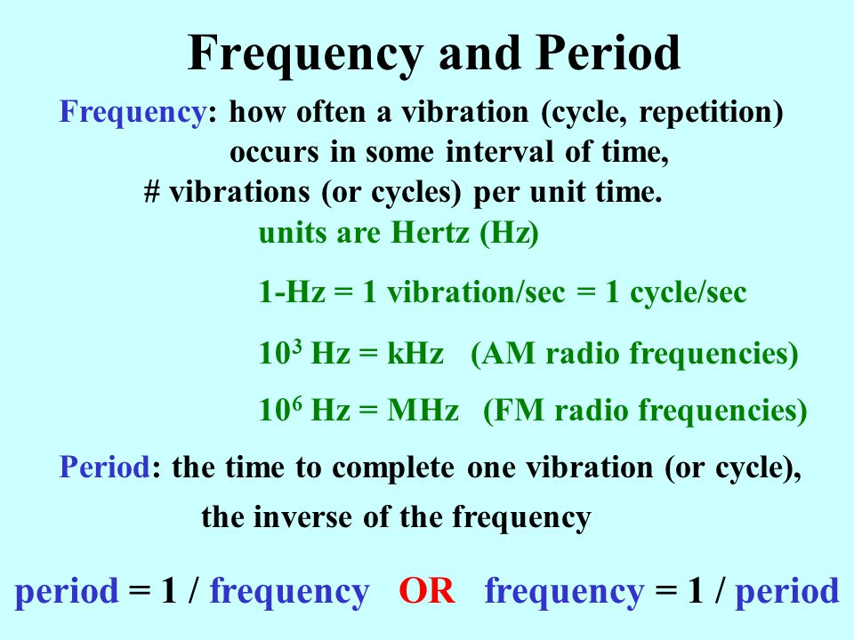 period = 1 / frequency OR frequency = 1 / period