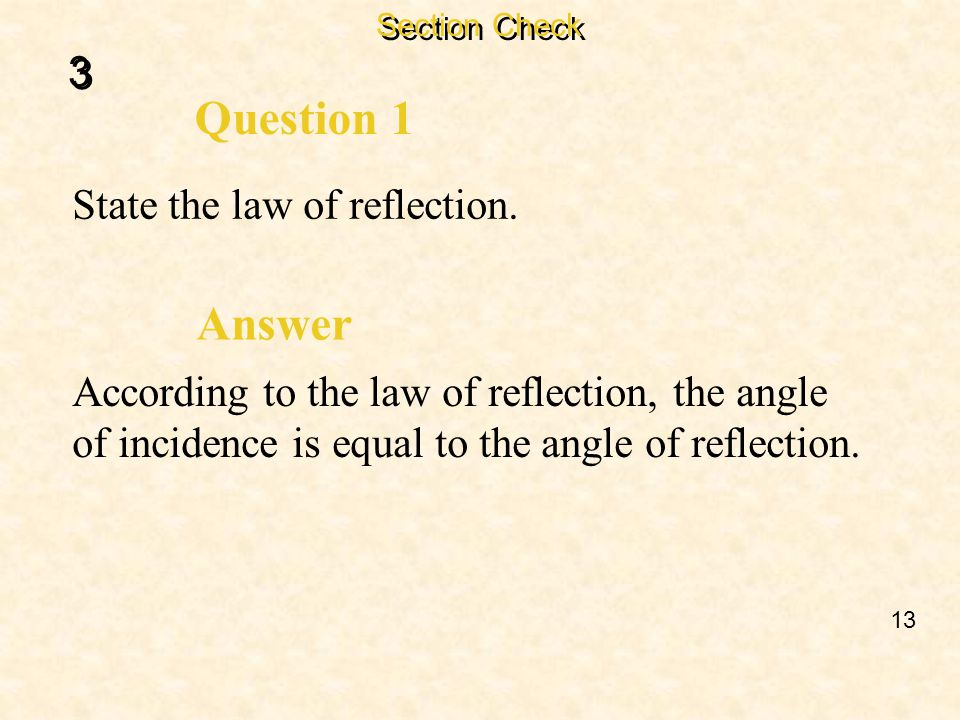 Question 1 Answer 3 State the law of reflection.
