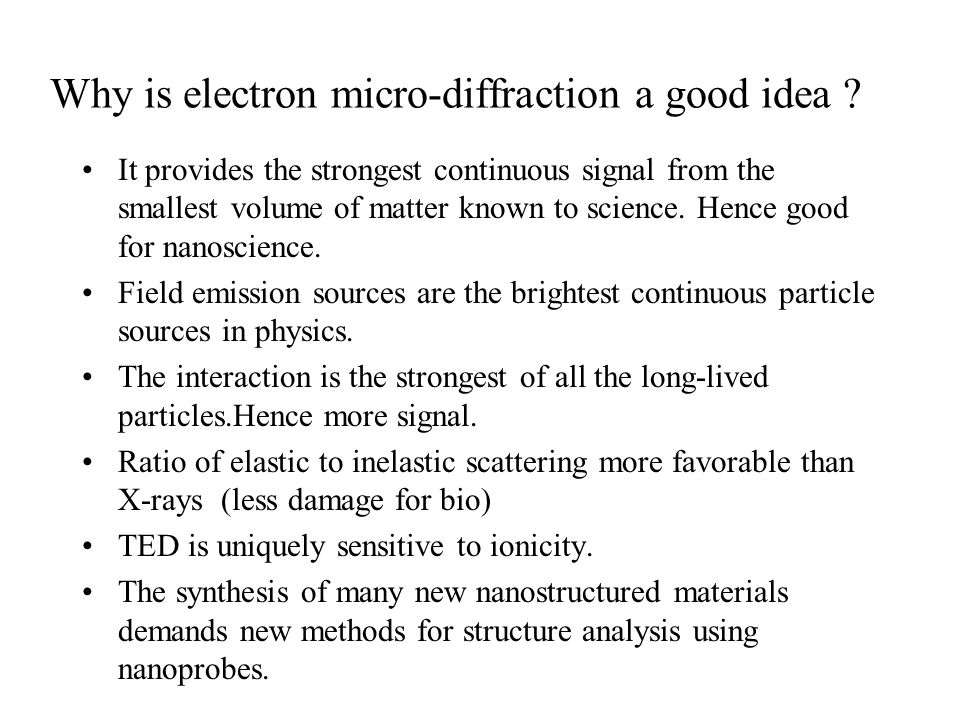 Why is electron micro-diffraction a good idea