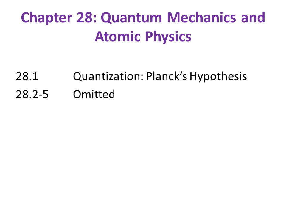 Chapter 28: Quantum Mechanics and Atomic Physics