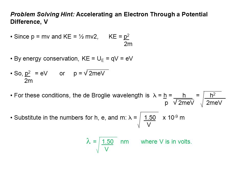 Problem Solving Hint: Accelerating an Electron Through a Potential Difference, V