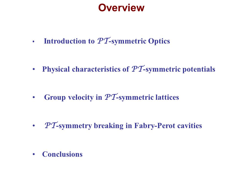Overview Physical characteristics of PT-symmetric potentials