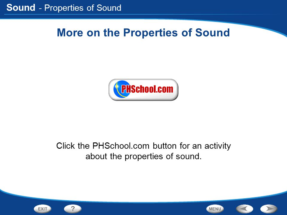 More on the Properties of Sound