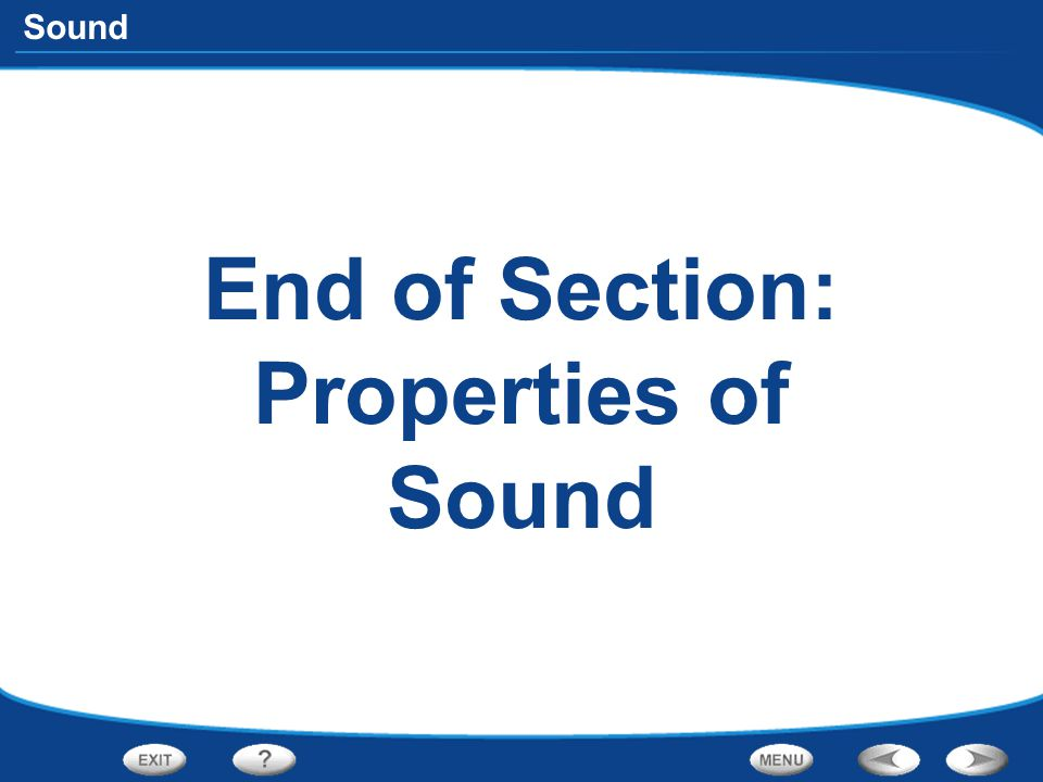 End of Section: Properties of Sound
