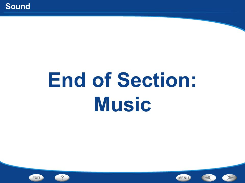 End of Section: Music
