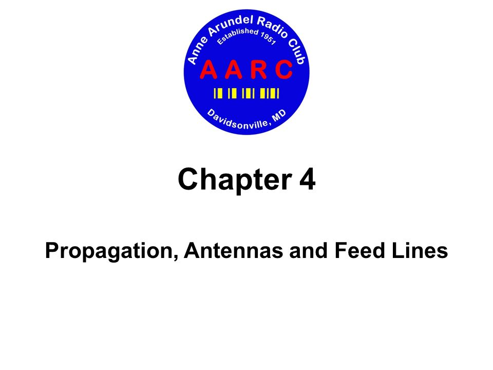 Propagation, Antennas and Feed Lines