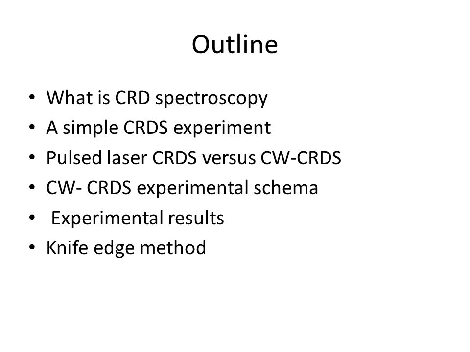 Outline What is CRD spectroscopy A simple CRDS experiment