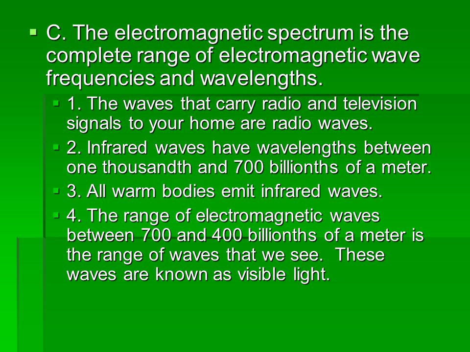 C. The electromagnetic spectrum is the complete range of electromagnetic wave frequencies and wavelengths.