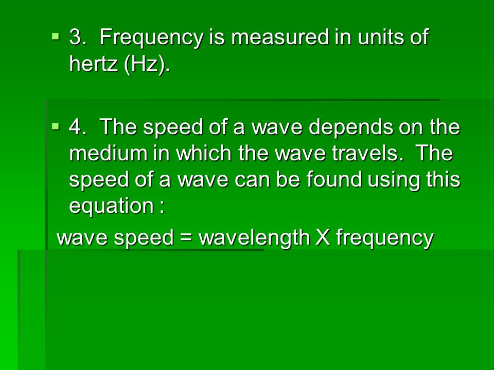3. Frequency is measured in units of hertz (Hz).