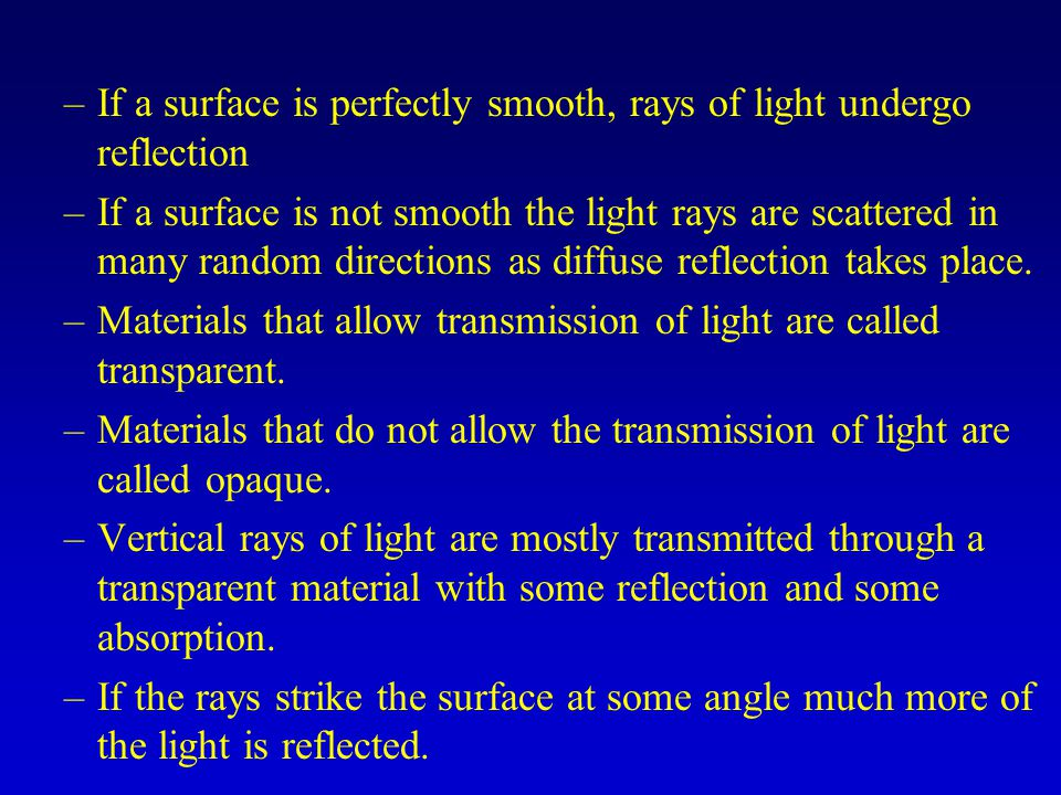 If a surface is perfectly smooth, rays of light undergo reflection