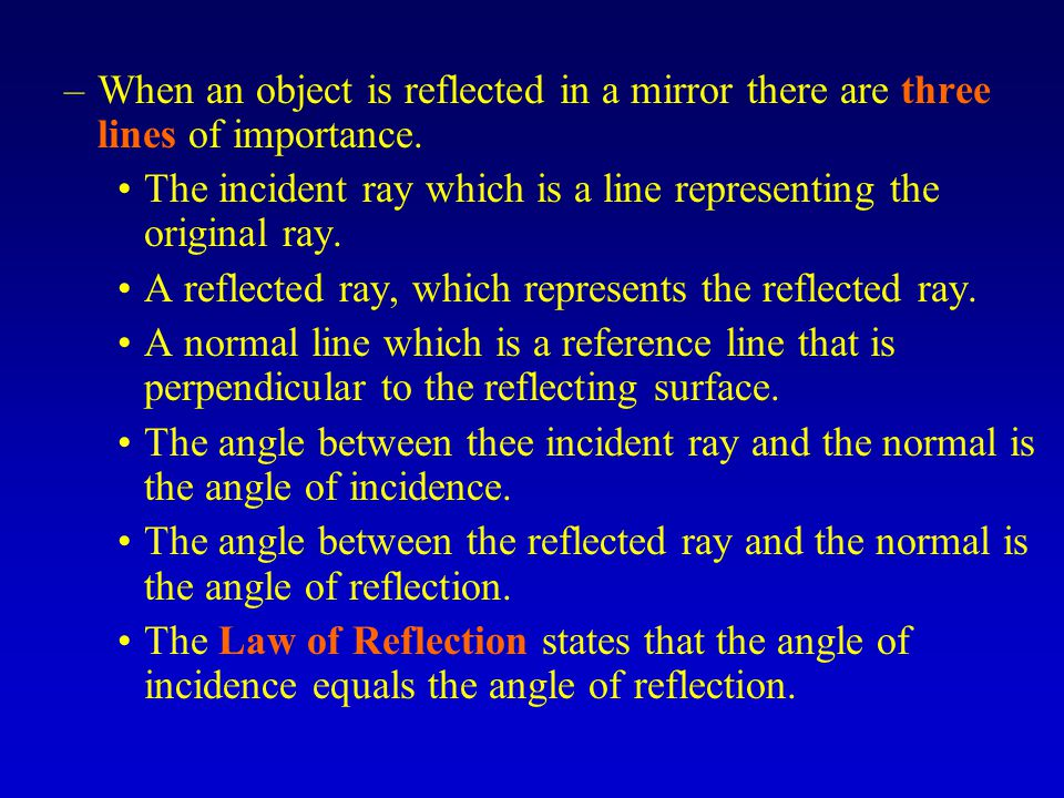 When an object is reflected in a mirror there are three lines of importance.