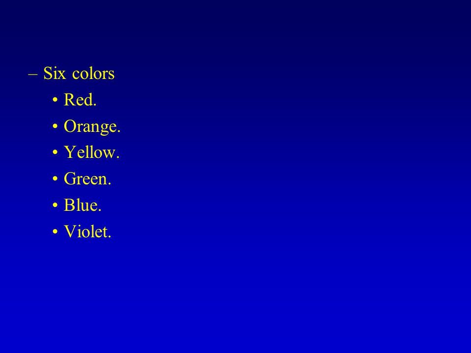 Six colors Red. Orange. Yellow. Green. Blue. Violet.