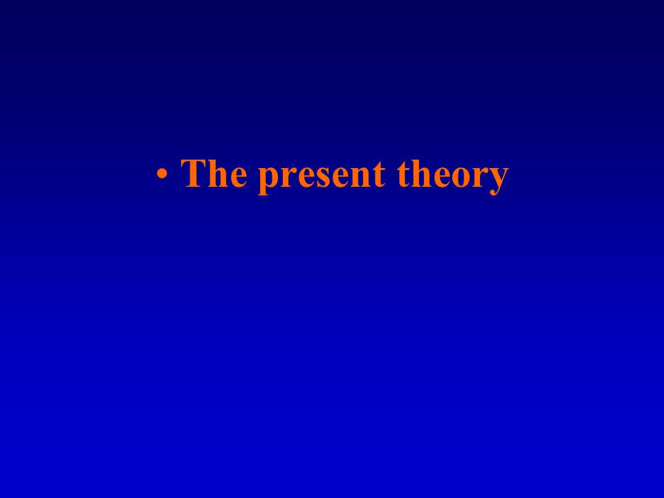 The present theory