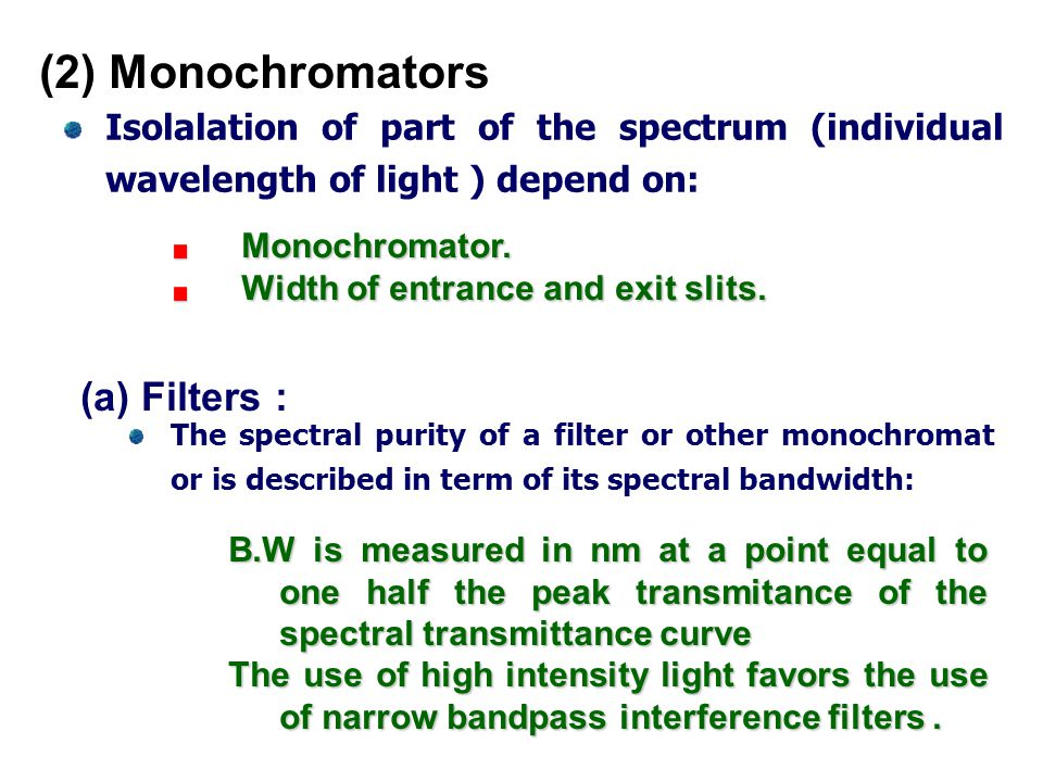 (2) Monochromators (a) Filters :