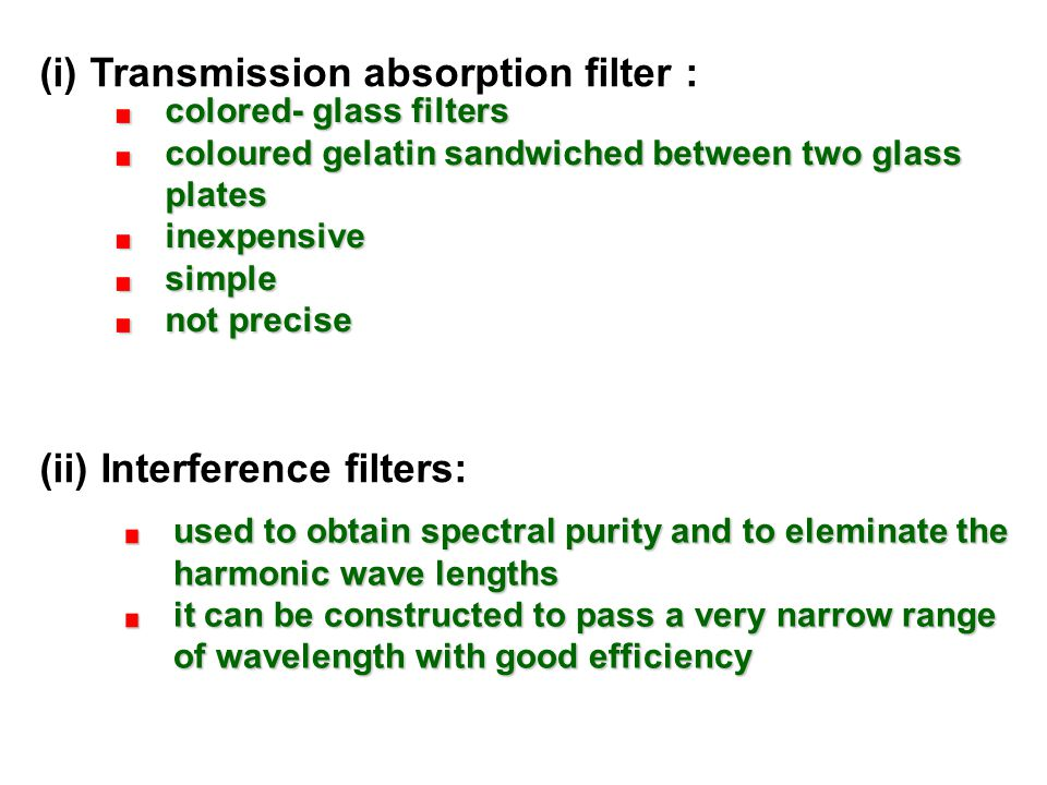 (i) Transmission absorption filter :