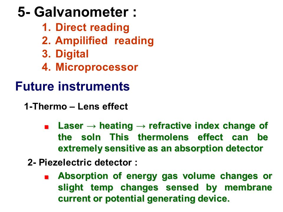 5- Galvanometer : Future instruments Direct reading Ampilified reading