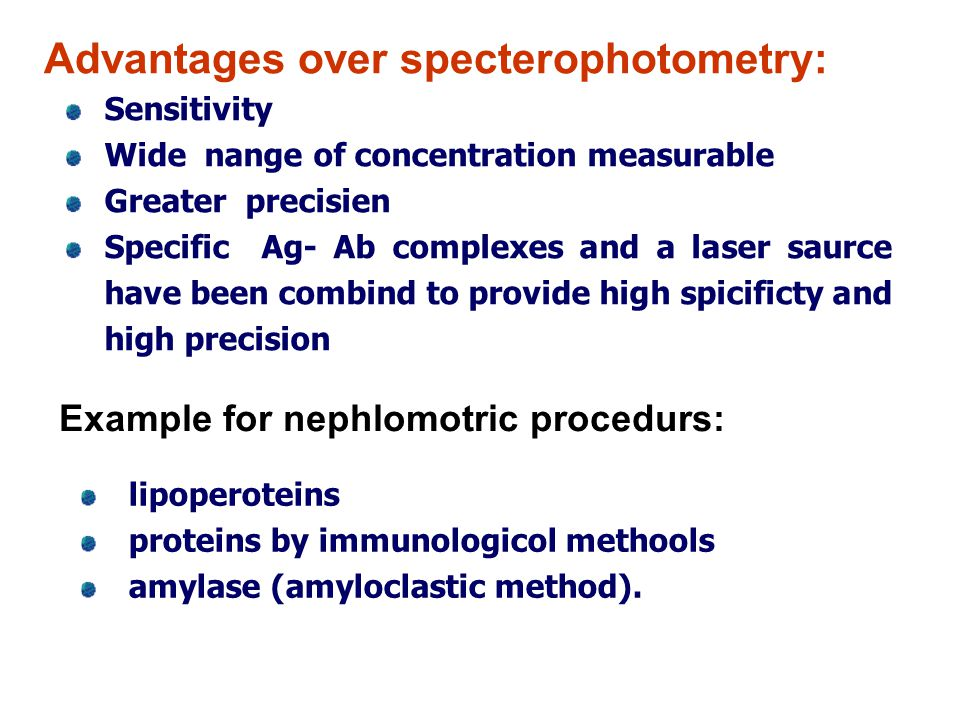 Advantages over specterophotometry: