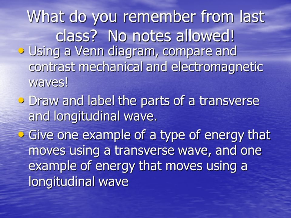 What do you remember from last class No notes allowed!