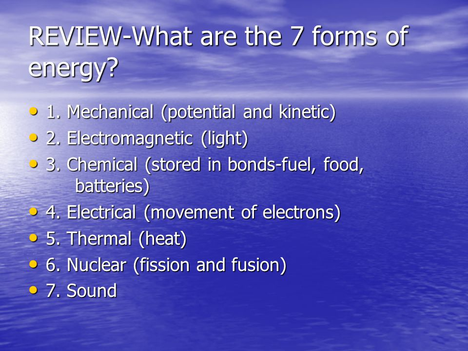 REVIEW-What are the 7 forms of energy