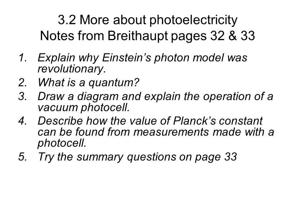 3.2 More about photoelectricity Notes from Breithaupt pages 32 & 33