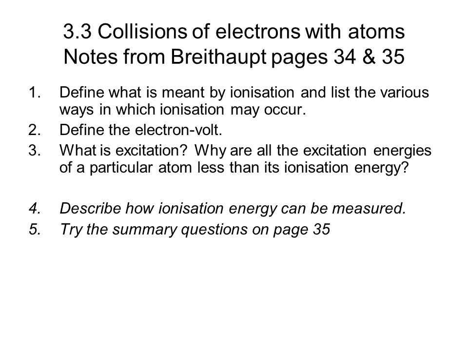 3.3 Collisions of electrons with atoms Notes from Breithaupt pages 34 & 35