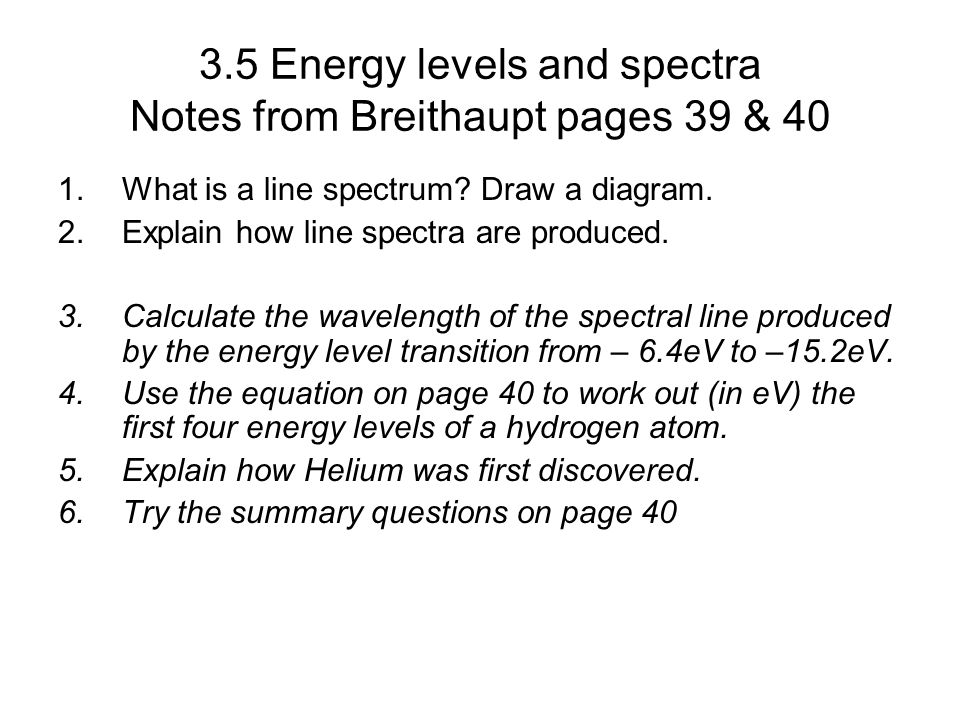 3.5 Energy levels and spectra Notes from Breithaupt pages 39 & 40