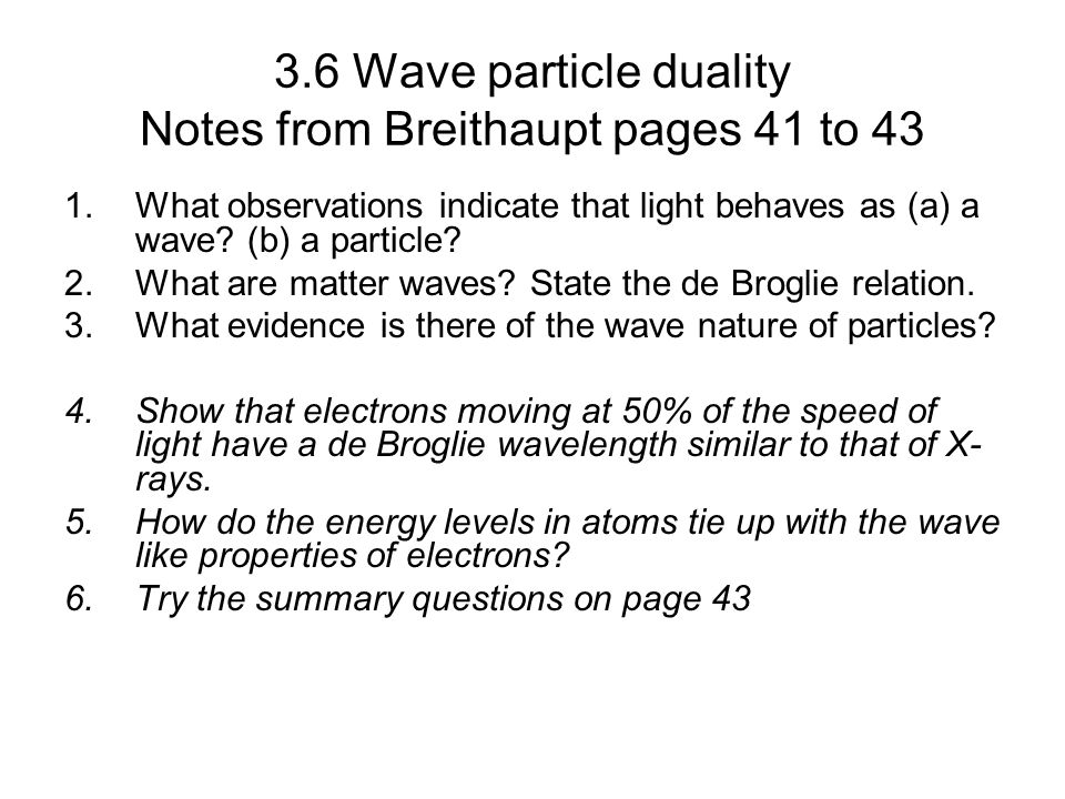 3.6 Wave particle duality Notes from Breithaupt pages 41 to 43