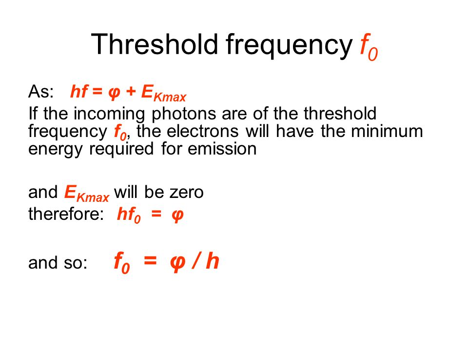 Threshold frequency f0 As: hf = φ + EKmax