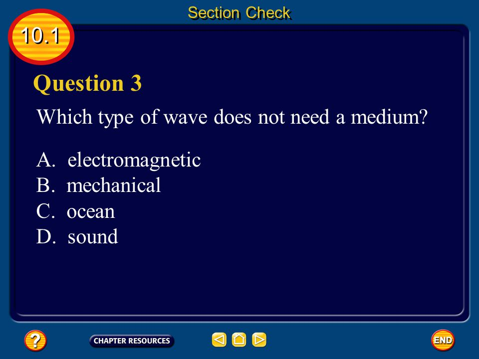 Question 3 10.1 Which type of wave does not need a medium