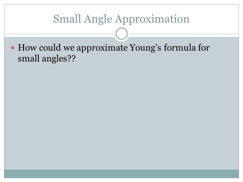 Small Angle Approximation