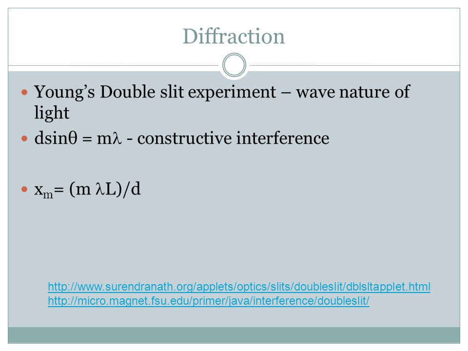 Diffraction Young's Double slit experiment – wave nature of light