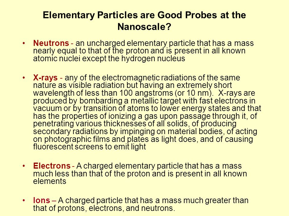 Elementary Particles are Good Probes at the Nanoscale
