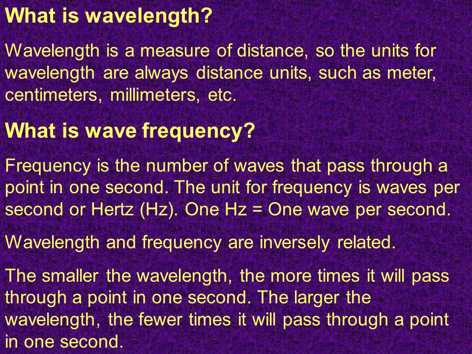 What is wavelength What is wave frequency
