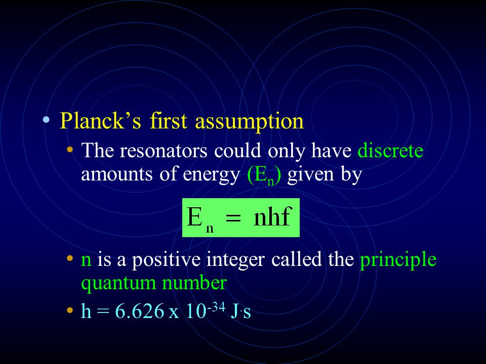 Planck's first assumption