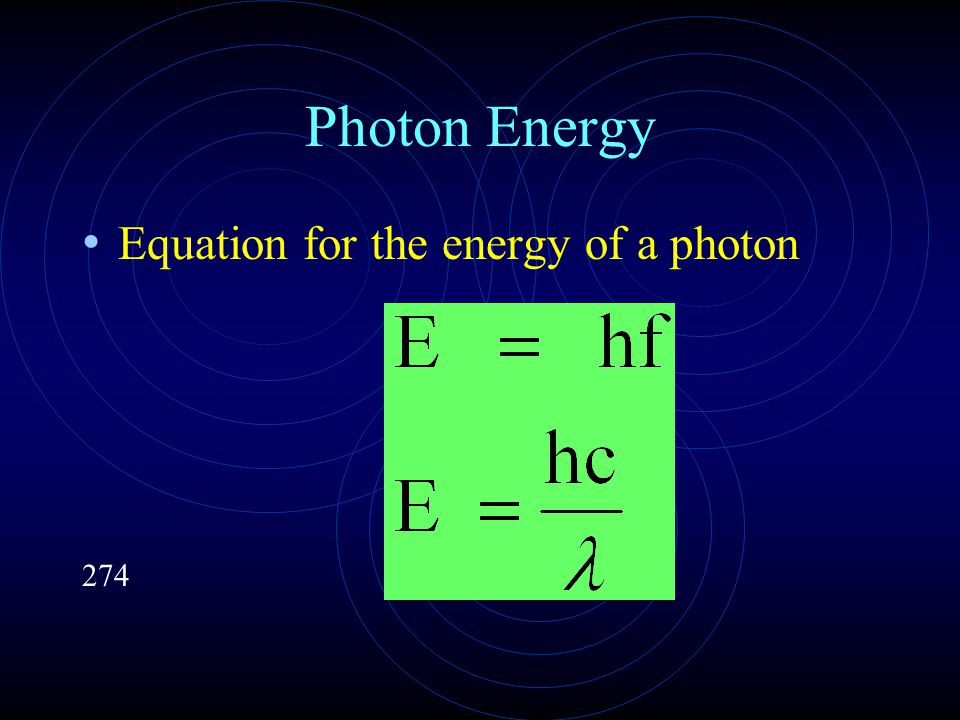 Photon Energy Equation for the energy of a photon 274
