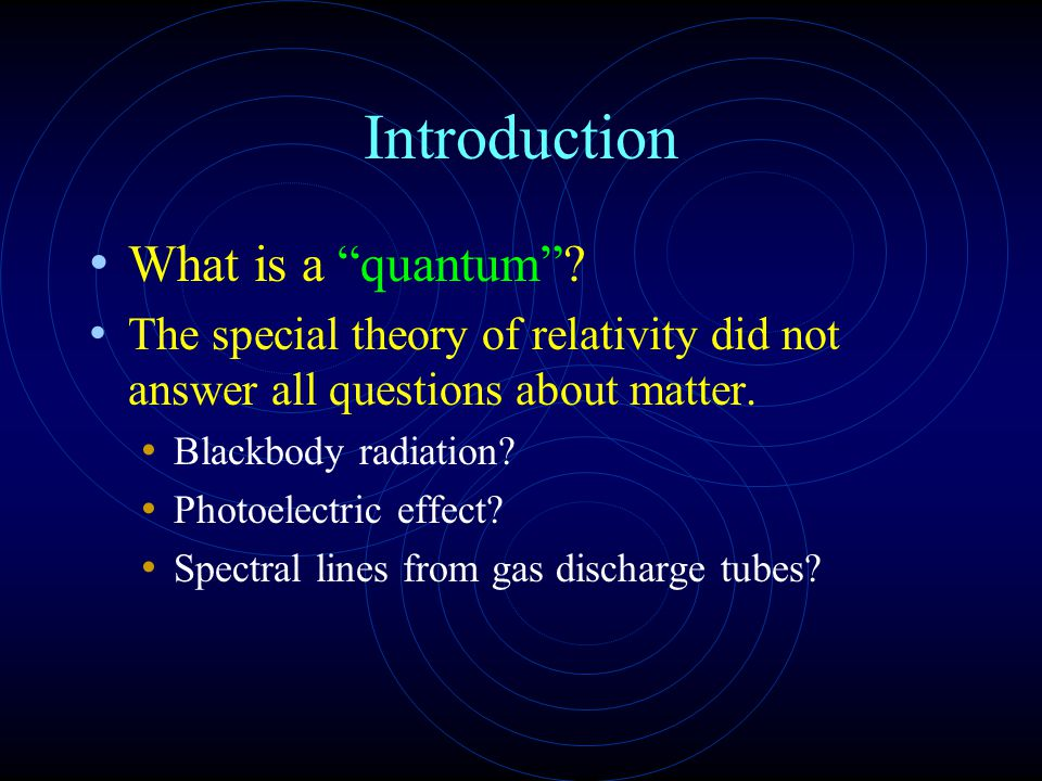 Introduction What is a quantum