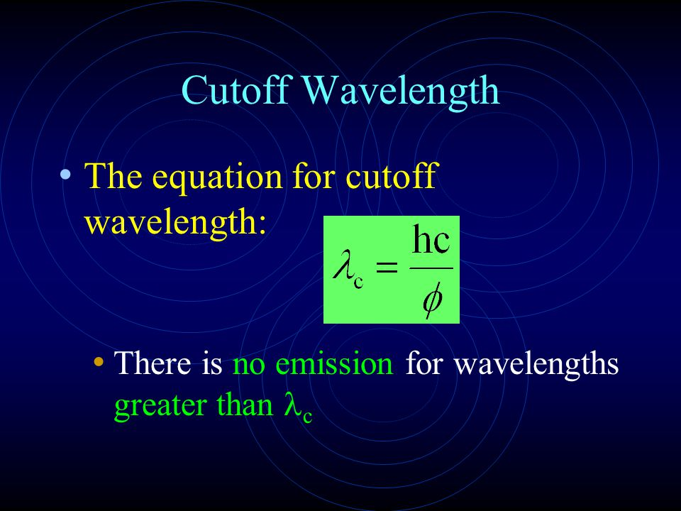 Cutoff Wavelength The equation for cutoff wavelength:
