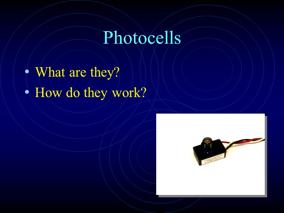 Photocells What are they How do they work