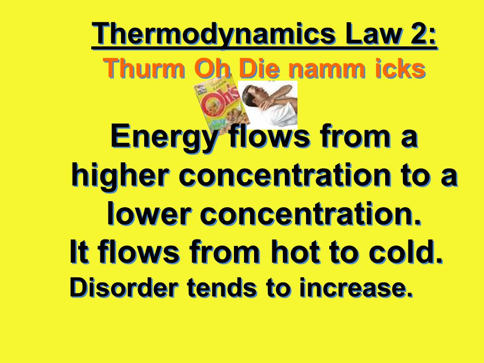 Energy flows from a higher concentration to a lower concentration.