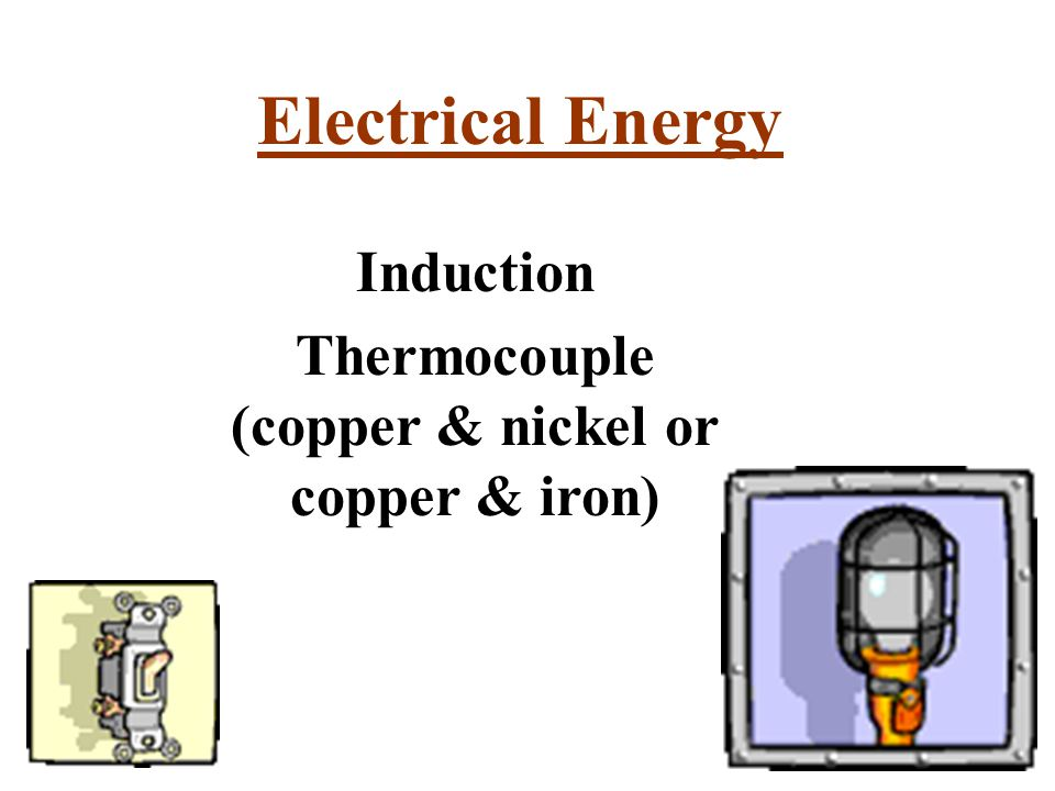 Thermocouple (copper & nickel or copper & iron)