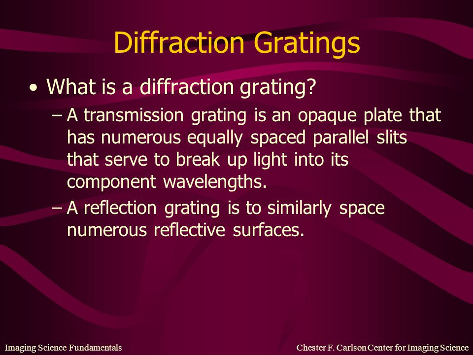 Diffraction Gratings What is a diffraction grating