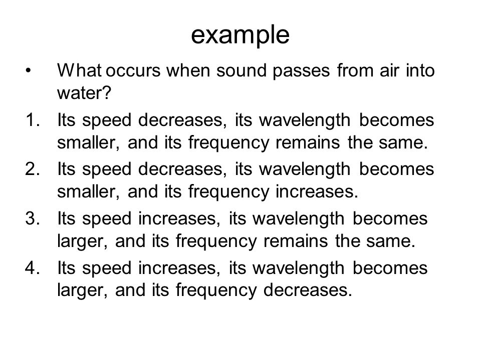 example What occurs when sound passes from air into water