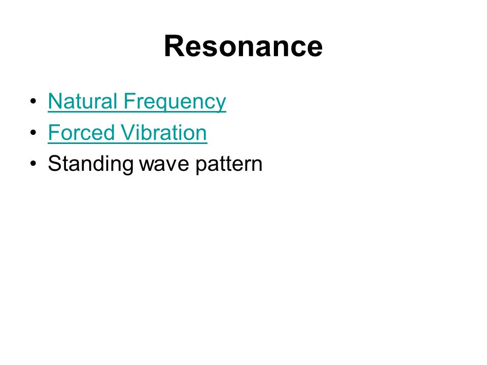 Resonance Natural Frequency Forced Vibration Standing wave pattern