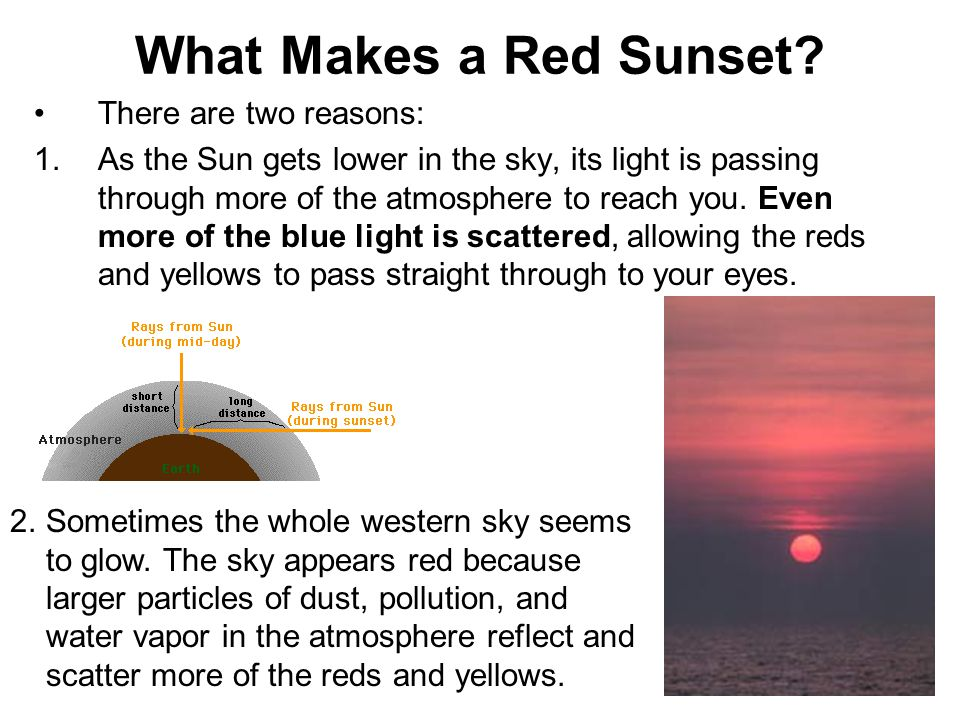 What Makes a Red Sunset There are two reasons:
